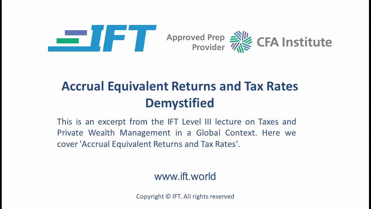 Level III CFA: Accrual Equivalent Returns and Tax Rates Demystified