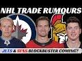 NHL Trade Rumours - Jets & Sens Blockbuster? + Waivers News