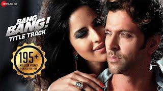 Download Bang Bang Title Track Full Video | BANG BANG | Hrithik Roshan Katrina Kaif | Vishal Shekhar Benny D