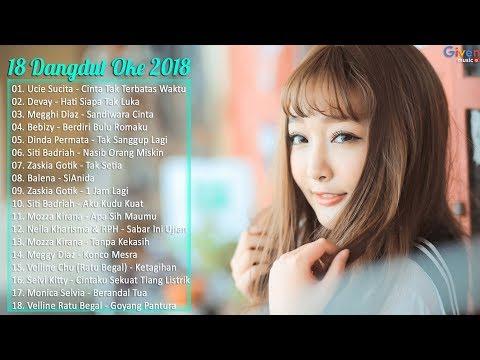 18 Lagu Dangdut Terbaru 2018 Paling OKE