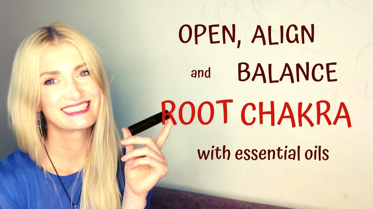 How To Align Your Root Chakra With Essential Oils – Anna Öztürk