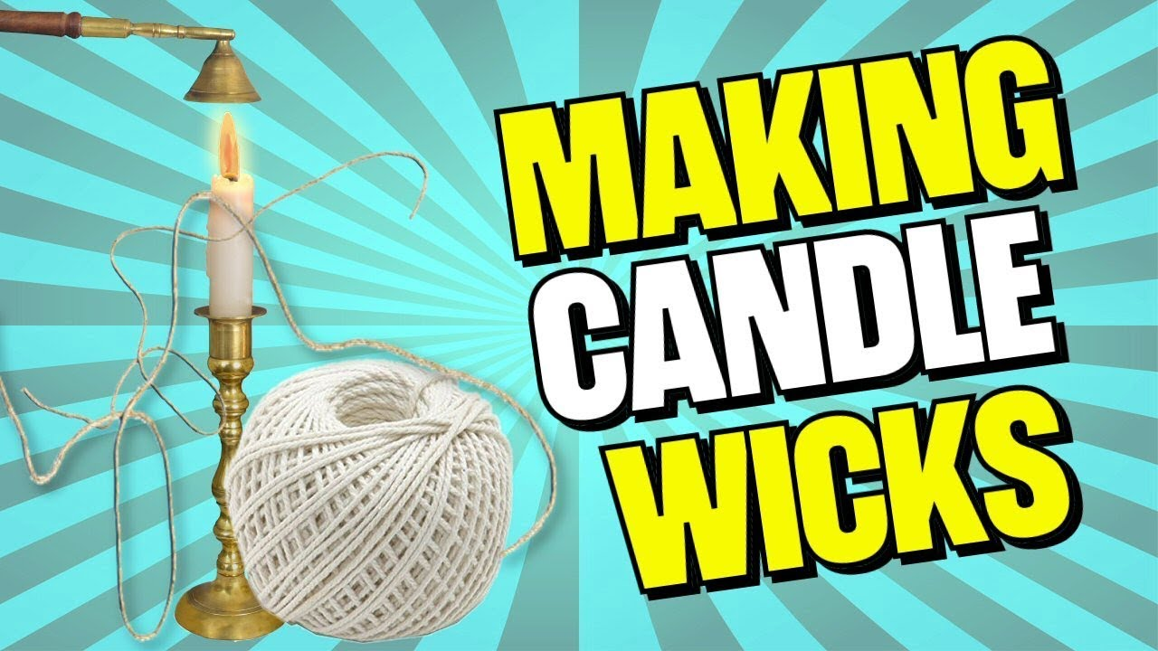 How to Make Great Candle Wicks (Tutorial)