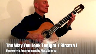 The Way You Look Tonight / Fingerstyle Guitar Arrangement by Mark Sganga