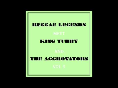 Reggae Legends Meet King Tubby And The Aggrovators Vol. 3