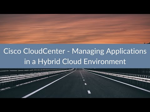Cisco CloudCenter - Managing Applications in a Hybrid Cloud Environment