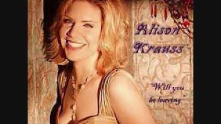 Watch Alison Krauss Will You Be Leaving video