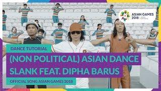 Dance Tutorial - (NON POLITICAL) ASIAN DANCE SLANK FEAT. DIPHA BARUS