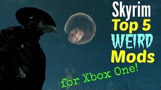 Skyrim Top 5 Weird Mods for Xbox One!