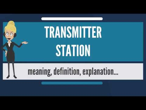 What is TRANSMITTER STATION? What does TRANSMITTER STATION mean? TRANSMITTER STATION meaning