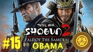 Total War: Shogun 2. Fall of the Samurai. Playing as clan Obama on ...