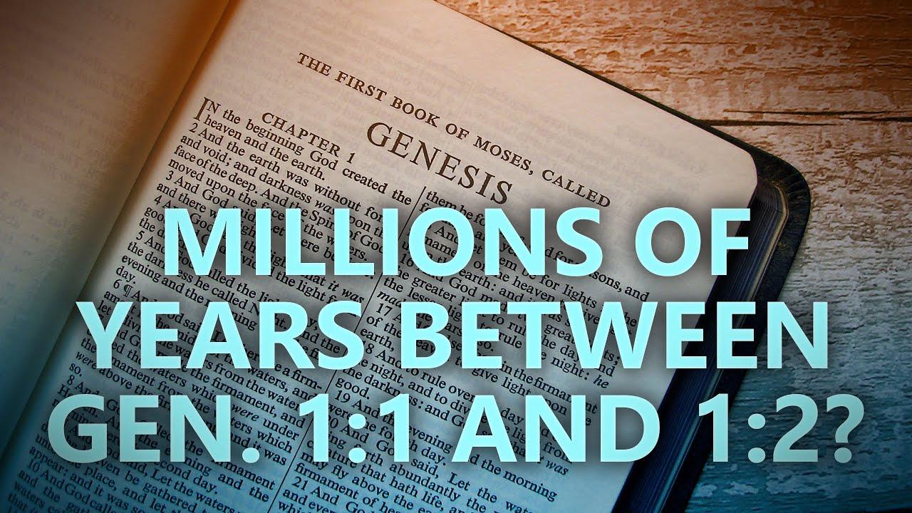 Millions of years between Gen 1:1 and Gen 1:2?