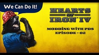 Hearts of Iron IV - Modding with PDS - Episode #02