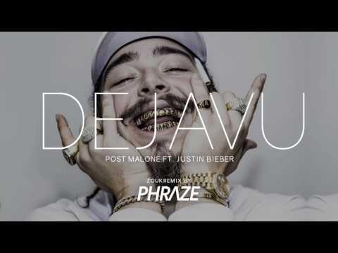 Post Malone - Dejavu ft. Justin Bieber ZoukRemix by Phraze