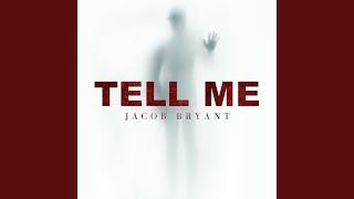 Jacob Bryant Tell Me