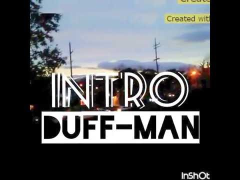 Duff-Man - Intro (officail music video)