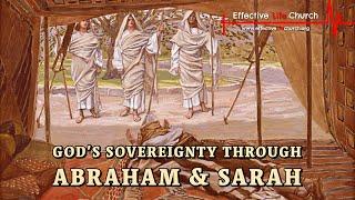 Effective Life Church - God's Sovereignty Through Abraham & Sarah - Pastor Matthew Guest