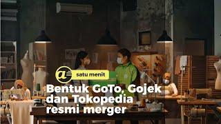 Bentuk GoTo, Gojek dan Tokopedia resmi merger