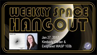 Weekly Space Hangout - Jan 27, 2017: Kimberly...