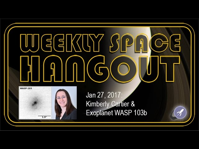weekly-space-hangout-jan-27-2017-kimberly-cartier-exoplanet-wasp-103b