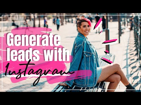 How To Generate Leads With Instagram Marketing