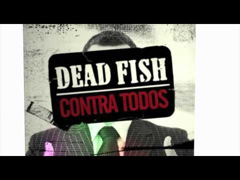 Dead Fish - Contra Todos