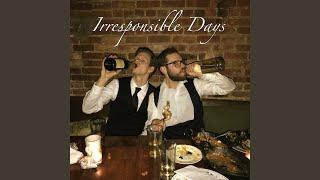 Irresponsible Days