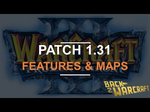 Warcraft 3 - PATCH  1.31 - Features & Maps PTR