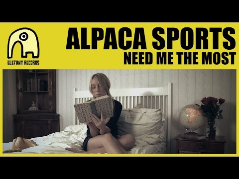 ALPACA SPORTS - Need Me The Most [Official]