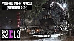 [S2 E13] VARAOSA-AUTON PURKUA [VIIMEINEN OSA6]
