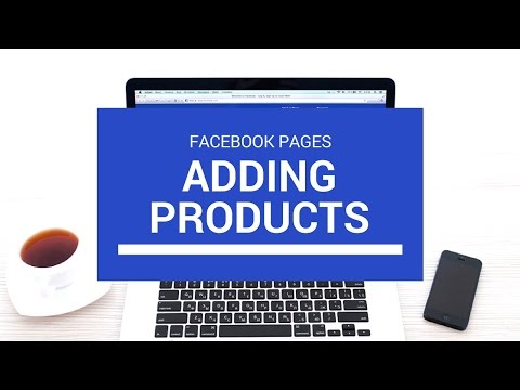 Adding Products to your Facebook Page