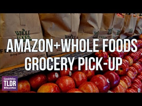 🛍️Amazon's Whole Foods Grocery Pick-Up | GeekWire TLDR | 8/8/2018