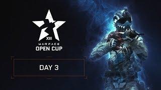 Warface Open Cup Season XIII - Day 3