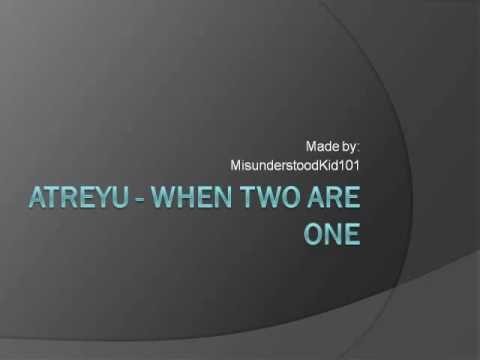 Atreyu - When Two are One with lyrics