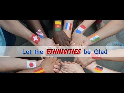 Let The Ethnicities Be Glad