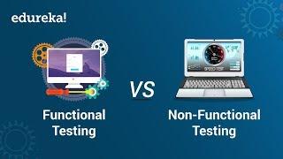 Functional Testing vs Non-Functional Testing   Software Testing Training   Edureka