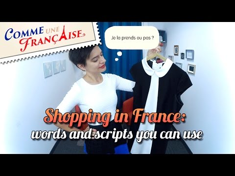 shopping-in-france:-words,-phrases-and-scripts-you-can-use