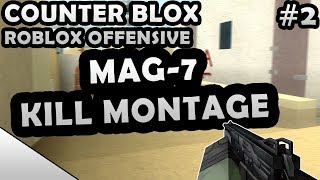 COUNTER-BLOX: ROBLOX OFFENSIVE MAG-7 KILL MONTAGE #2