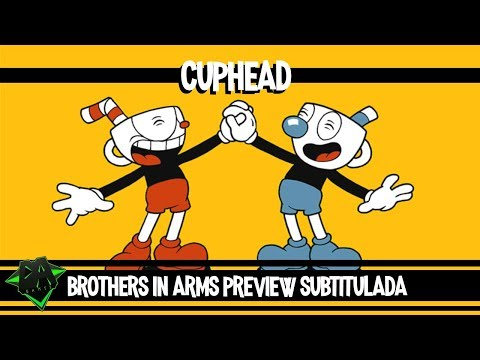 CANCION CUPHEAD (HERMANOS EN BRAZOS) - PREVIEW DAGAMES [Subñol]