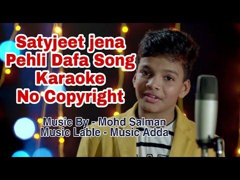 Pehli Dafa  Karaoke  Satyajeet Jena  Music Adda