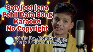 pehli-dafa-karaoke-satyajeet-jena-music-adda