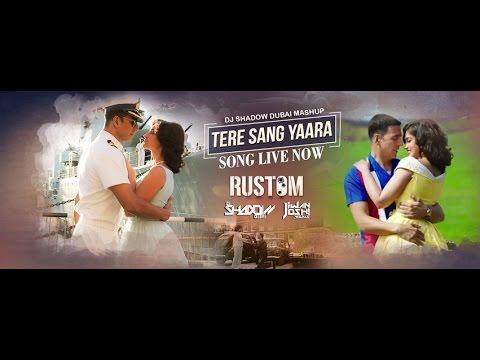 Tere Sang Yara Vs Young Again- Rustom   Full Video Song   DJ Shadow Dubai   Jiwan Joshi