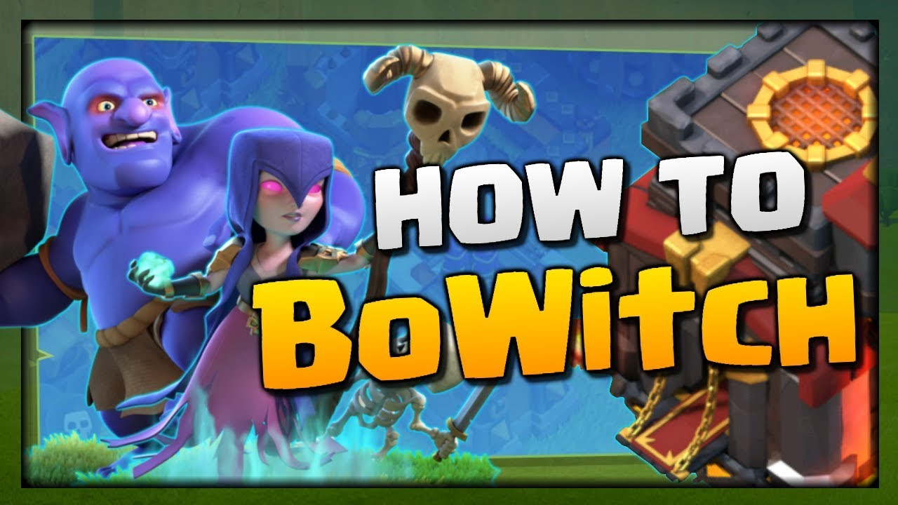 How to BoWitch – TH10 Attack Strategy Guide for 3 Stars