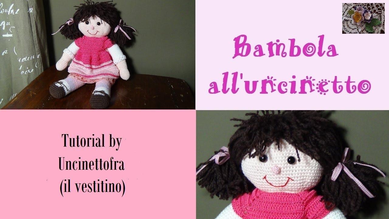 Bambola Alluncinetto Tutorial Il Vestitino Youtube