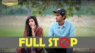 FULL STOP | Bangla funny video 2018 | Tamim Khandakar | Murad | TO LET Production