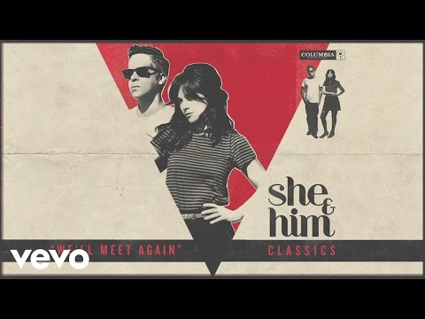 She & Him - We'll Meet Again (Audio)