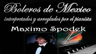 MUSICA INSTRUMENTAL DE MEXICO, TODAVIA , BOLEROS  EN PIANO ROMANTICO Y ARREGLO MUSICAL