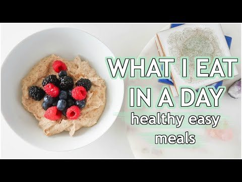 WHAT I EAT IN A DAY: easy healthy meals