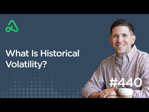 What Is Historical Volatility? [Episode 440]