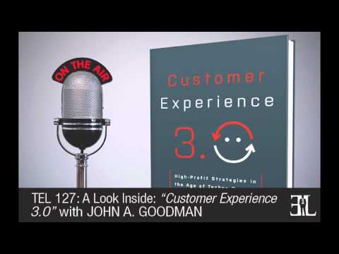 Customer Experience by John A. Goodman TEL 127