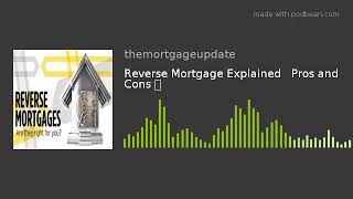 Reverse Mortgage Explained   Pros and Cons 🏠